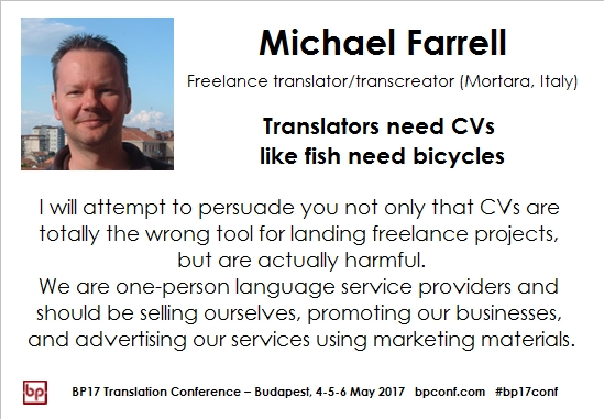 BP17 Translation Conference Michael Farrell Translators need CVs session card