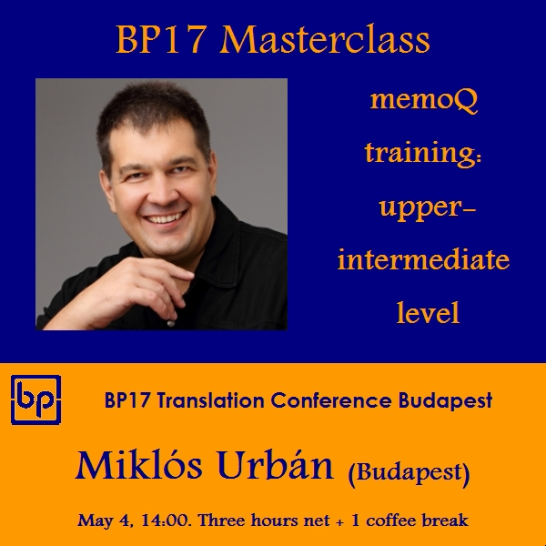 BP17 Translation Conference Miklós Urbán masterclass memoQ training