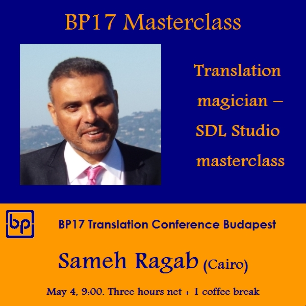 BP17 Translation Conference Budapest Sameh ragab SDL Studio 2017 masterclass shop image