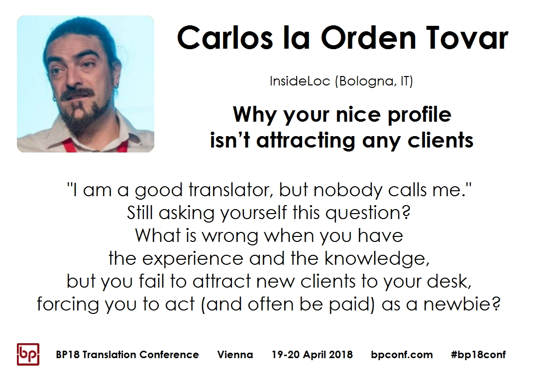 BP18 Translation Conference Carlos la Orden Tovar Why your nice profile isn't attracting any clients