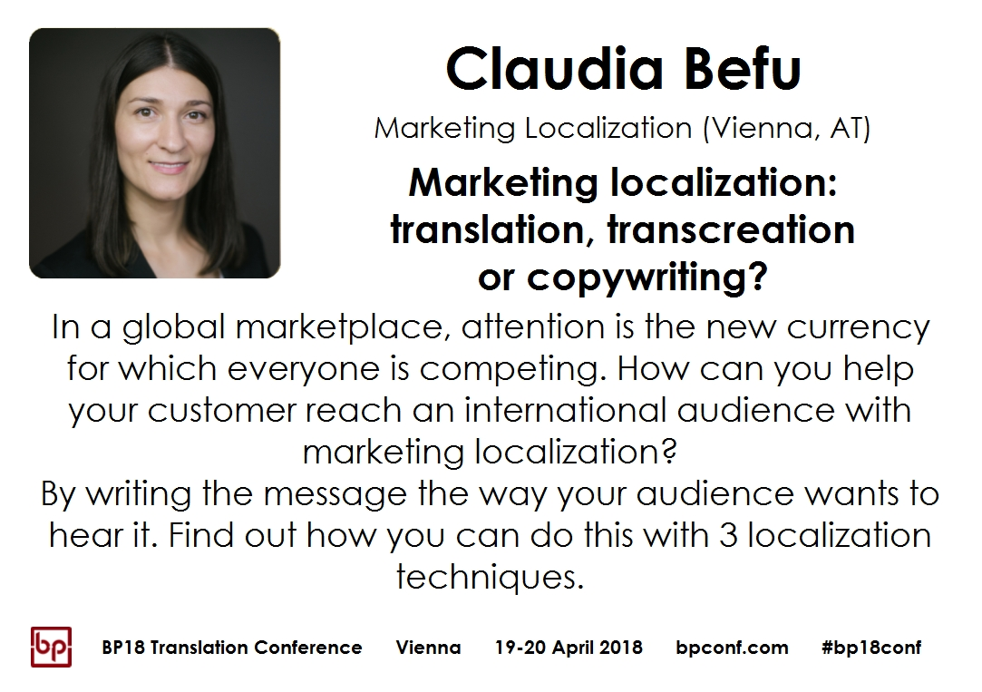 BP18 Translation Conference Claudia Befu Marketing localization: translation, transcreation or copywriting