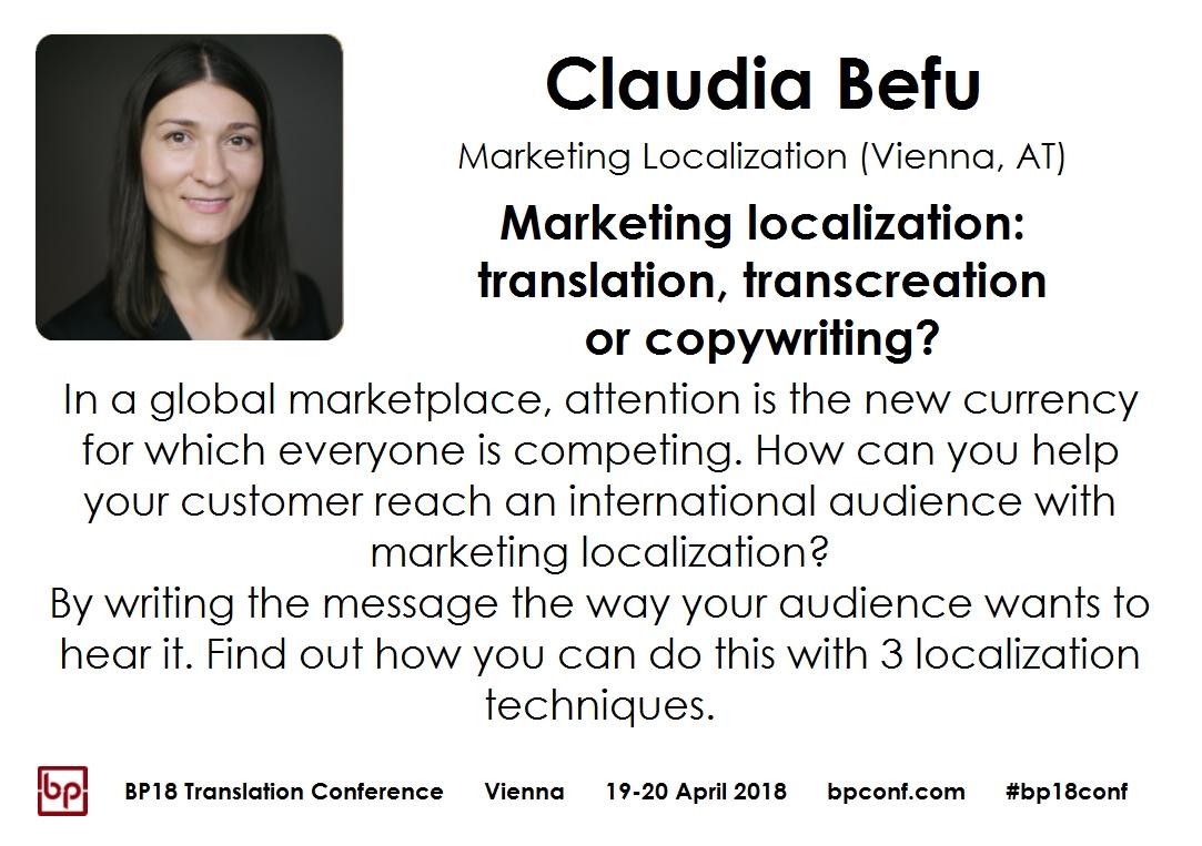BP18 Translation Conference Claudia Befu Marketing localization: translation, transcreation or copywriting
