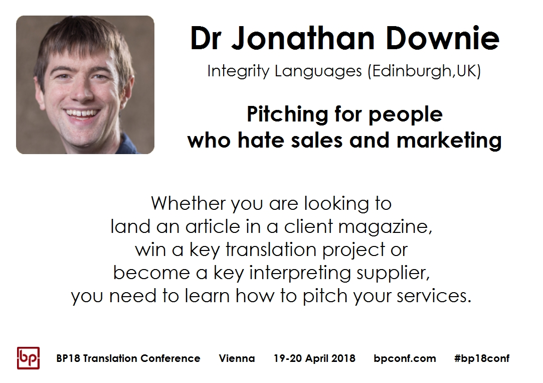 BP18 Translation Conference Jonathan Downie Pitching for people who hate sales and marketing