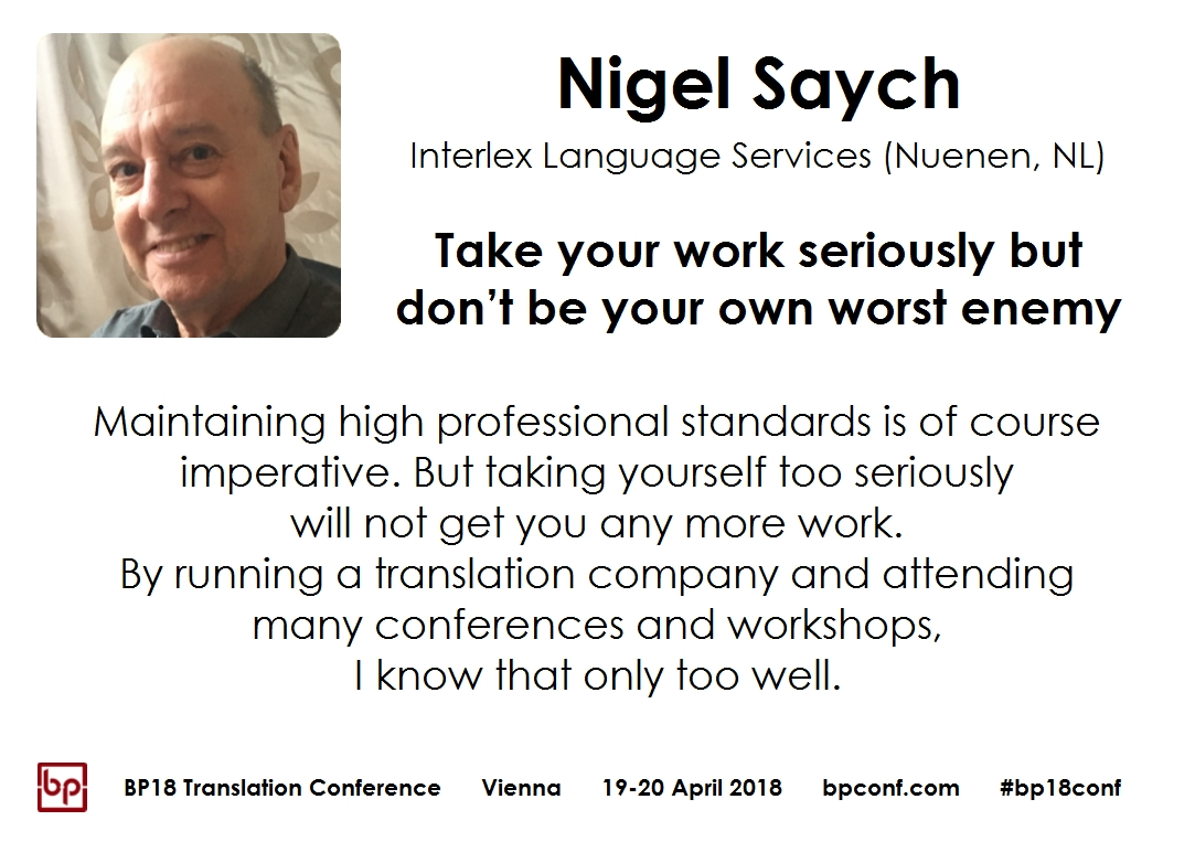 BP18 Translation Conference Nigel Saych Take your work seriously but don't be your worst enemy