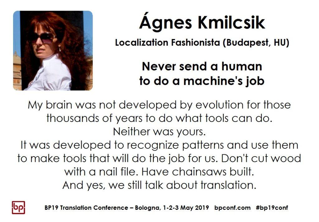 BP19 Translation Conference - Ágnes Kmilcsik - Never send a human to do a machine's job