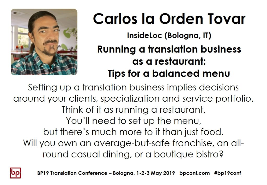 BP19 Translation Conference - Carlos la Orden Tovar - Running a translation business as a restaurant: Tips for a balanced menu