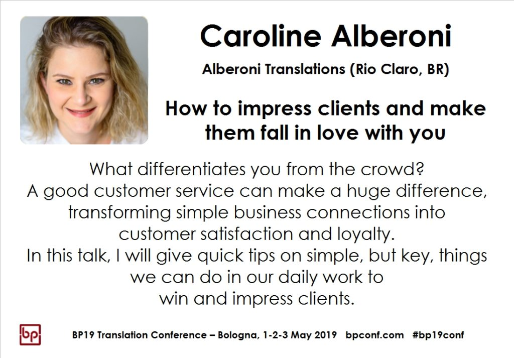 BP19 Translation Conference - Caroline Alberoni - How to impress clients and make them fall in love with you