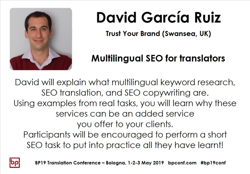 BP19 Translation Conference - Dabid Garcia Ruiz - Multilingual SEO for translators - workshop