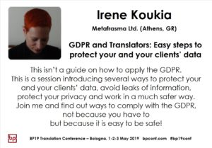 BP19 Translation Conference - Irene Koukia - GDPR and Translators: Easy steps to protect your and your clients' data