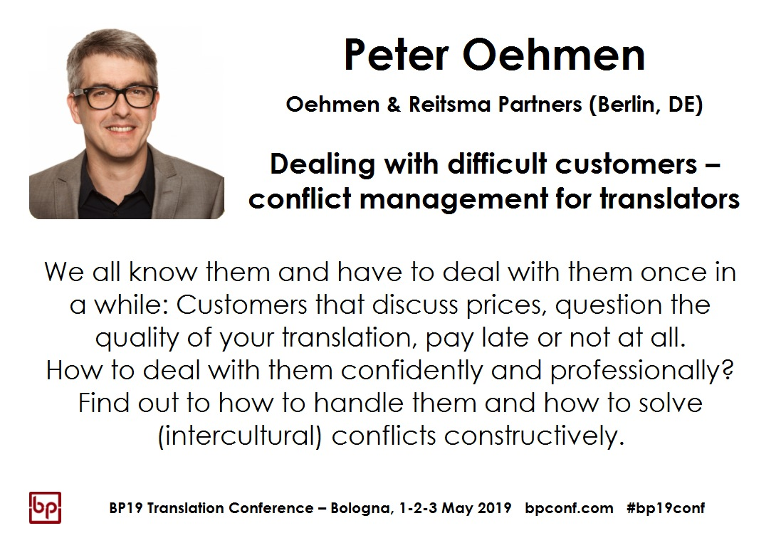 BP19 Translation Conference - Peter Oehmen - Dealing with difficult customers – conflict management for translators