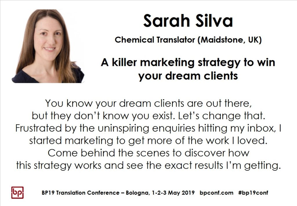 BP19 Translation Conference - Sarah Silva - A killer marketing strategy to win your dream clients