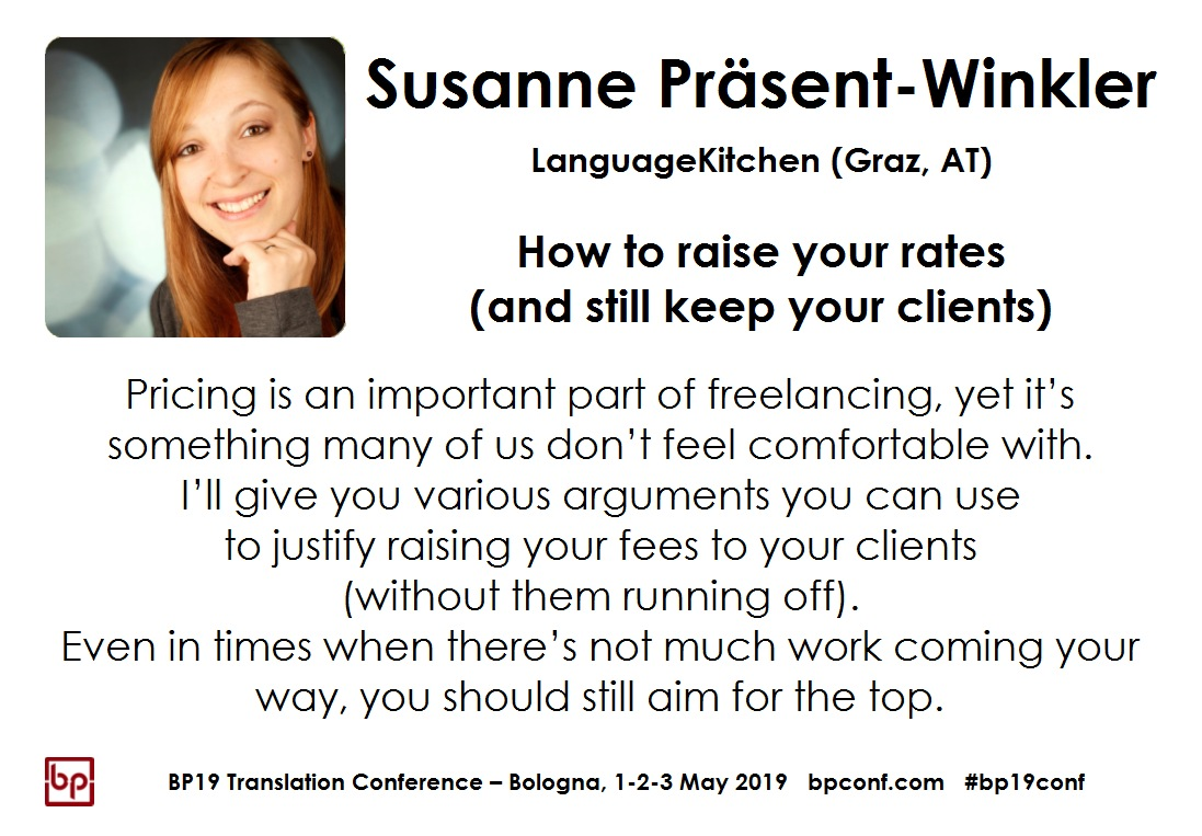 BP19 Translation Conference - Susanne Präsent-Winkler -- How to raise your rates (and still keep your clients)