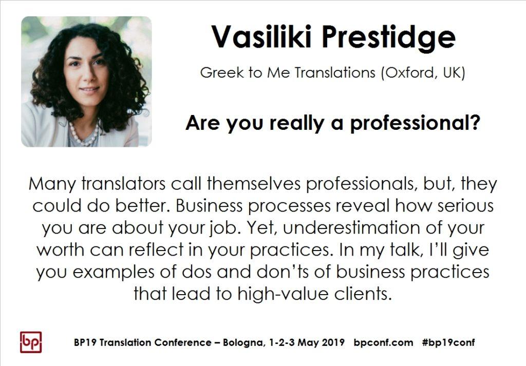 BP19 Translation Conference - Vasiliki Prestige - Are you really a professional