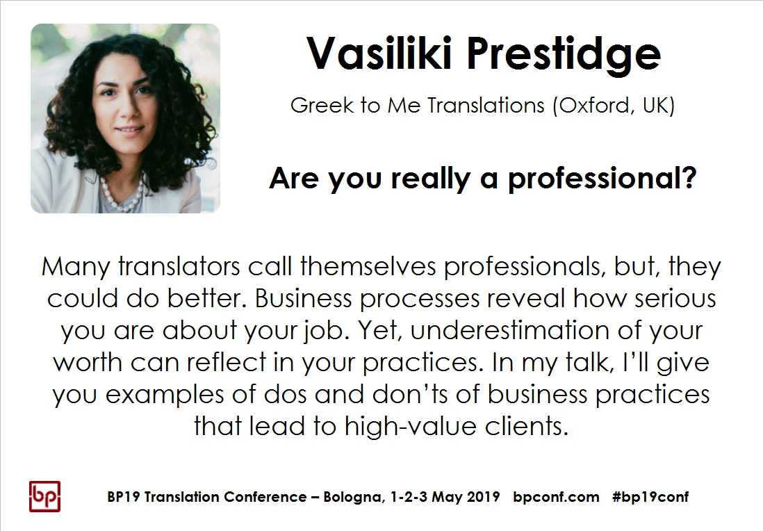 BP19 Translation Conference - Vasiliki Prestige - Are you really a professional