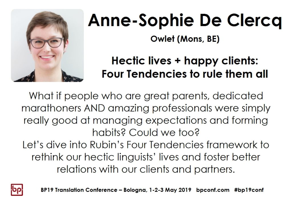 BP19 Translation Conference - Anne-Sophie de Clercq - Hectic lives + happy clients: Four Tendencies to rule them all
