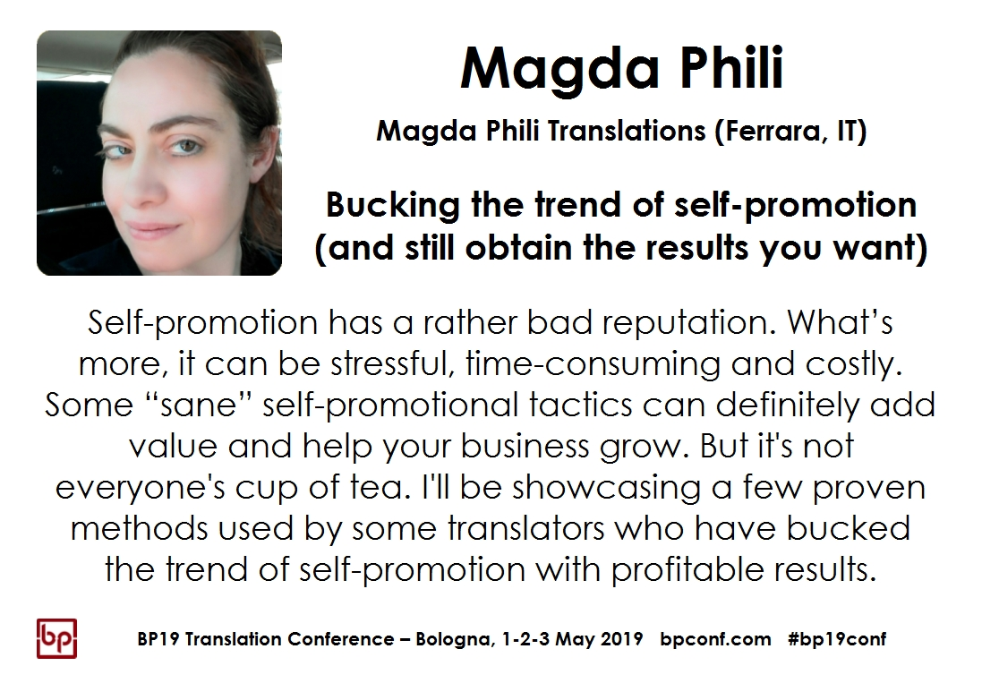 BP19 Translation Conference - Magda Phili - Bucking the trend of self-promotion (and still obtain the results you want)
