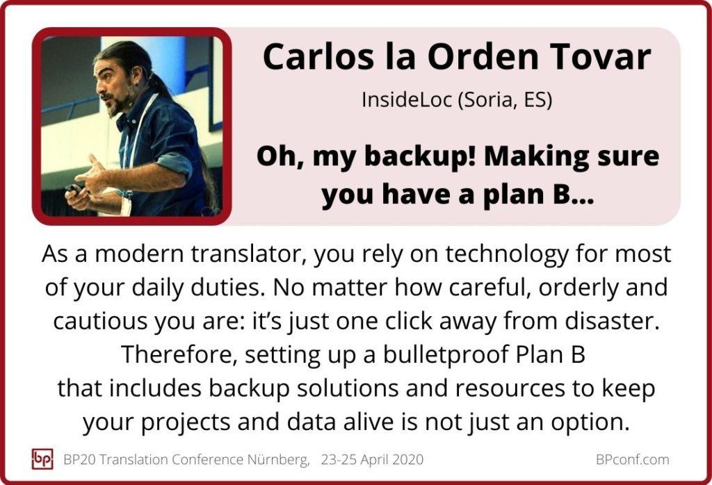 Carlos la Orden Tovar_BP20_Oh my backup_Making sure you have a plan B_Translation Conference
