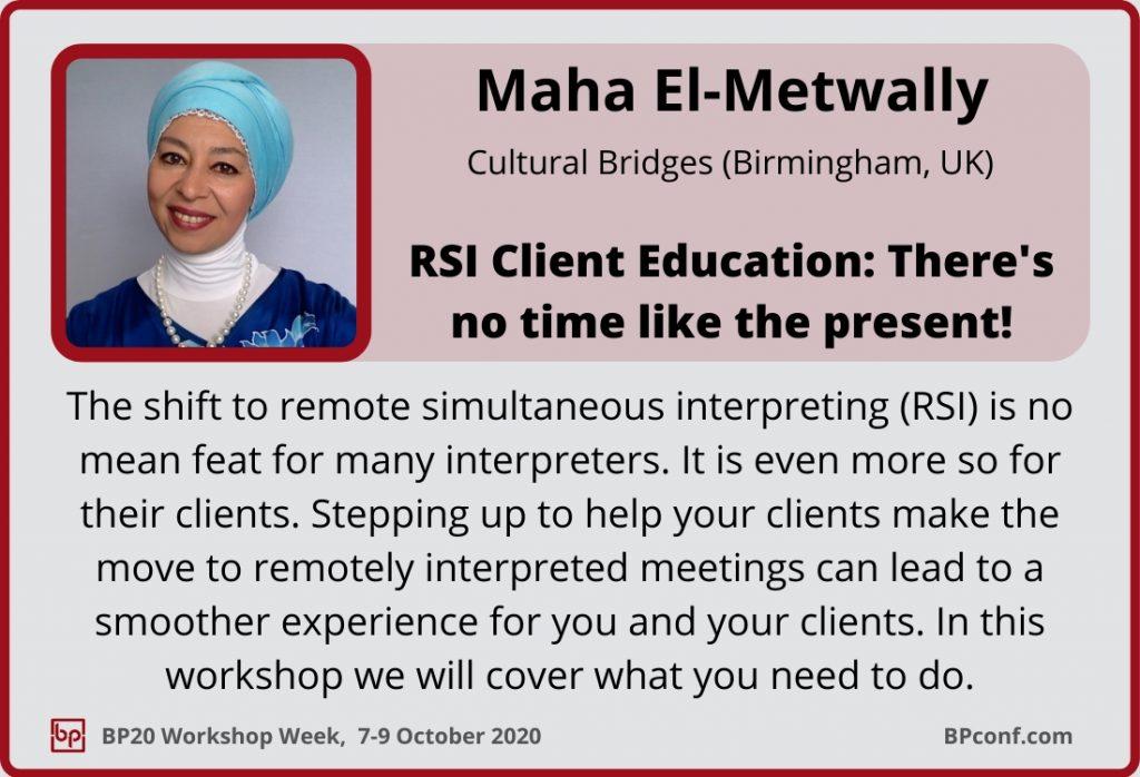BP20_Workshop Week_Session Card_Maha El-Metwally_RSI client education_Remote simullatenous interpreting