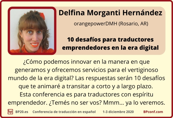 BP20.es Conferencia de traducción : Delfina Morganti Hernández : traductores emprendedores