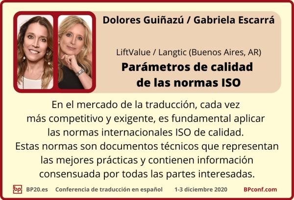BP20.es Conferencia de traducción : Parámetros de calidad de las normas ISO : Gabriela Escarrá Dolores Guinazu
