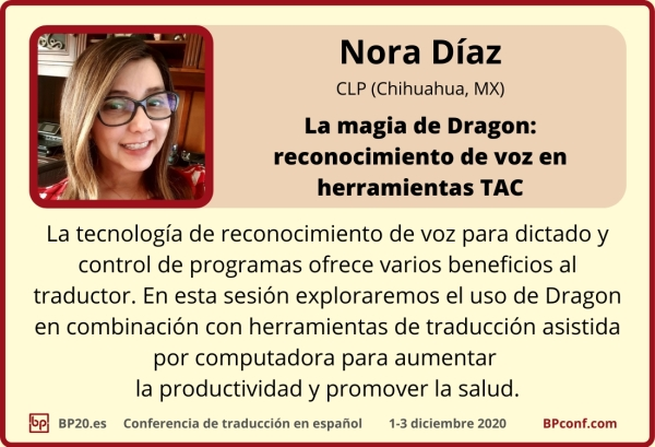 BP20.es Conferencia de traducción  Nora Diaz  Dragon y reconocimiento de voz en herramientas TAC