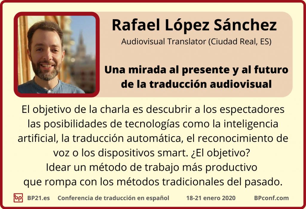 Conferencia de traducción en espanol BP21.es  BP Translation Conference in Spanish  Rafael López Sánchez Traducción audiovisual