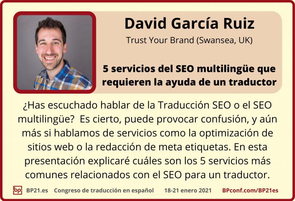 Conferencia de traducción en espanol BP21.es :: David García Ruíz :: SEO multilingüe para traductores