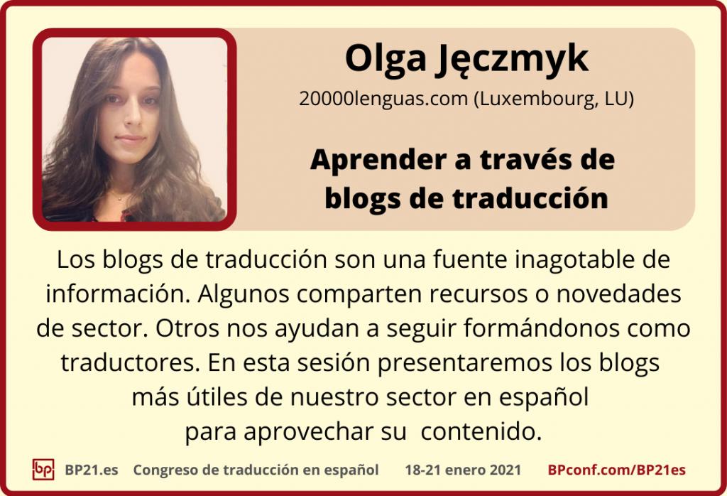 Conferencia de traducción en espanol BP21.es :: Olga Jeczmyk : Blogs de traducción