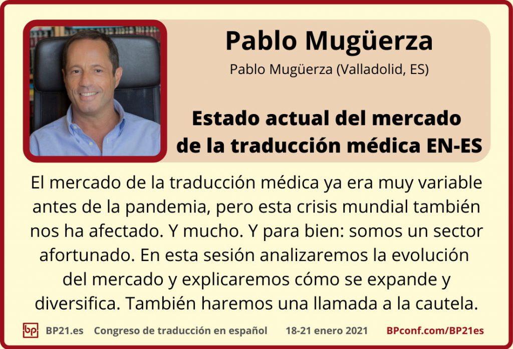 Conferencia de traducción en espanol BP21.es :: Pablo Mugüerza : Mércado traducción medical
