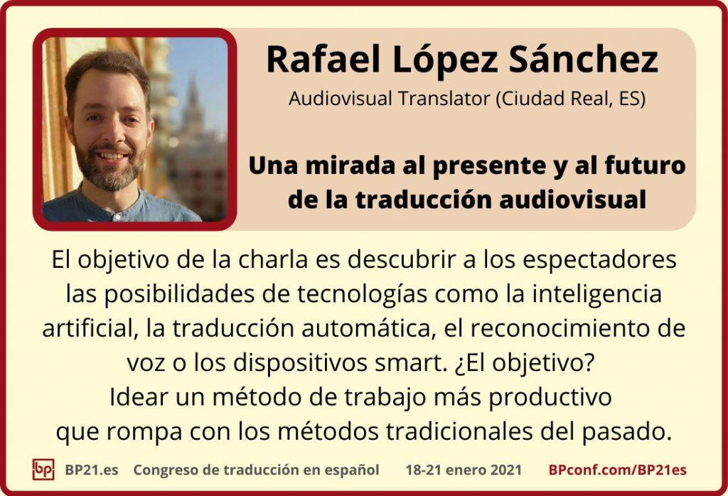 Conferencia de traducción en espanol BP21.es :: Rafael López Sánchez :: Traducción audiovisual
