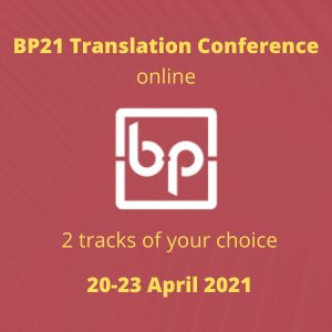 BP21 Translation Conference :: 2 tracks of your choice