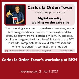 BP21 Translation Conference :: Workshop :: Carlos la Orden Tovar :: Digital security for translators
