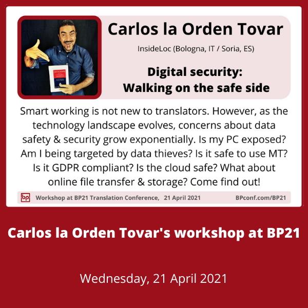BP21 Translation Conference :: Workshop :: Carlos la Orden Tovar :: Digital security for translators