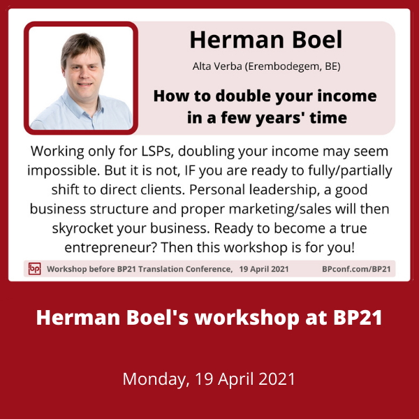 BP21 Translation Conference :: Workshop :: Herman Boel :: Doubling your income