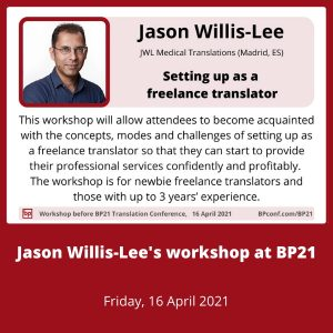 BP21 Translation Conference :: Jason Willis-Lee :: Workshop :: Starting out a freelance translator