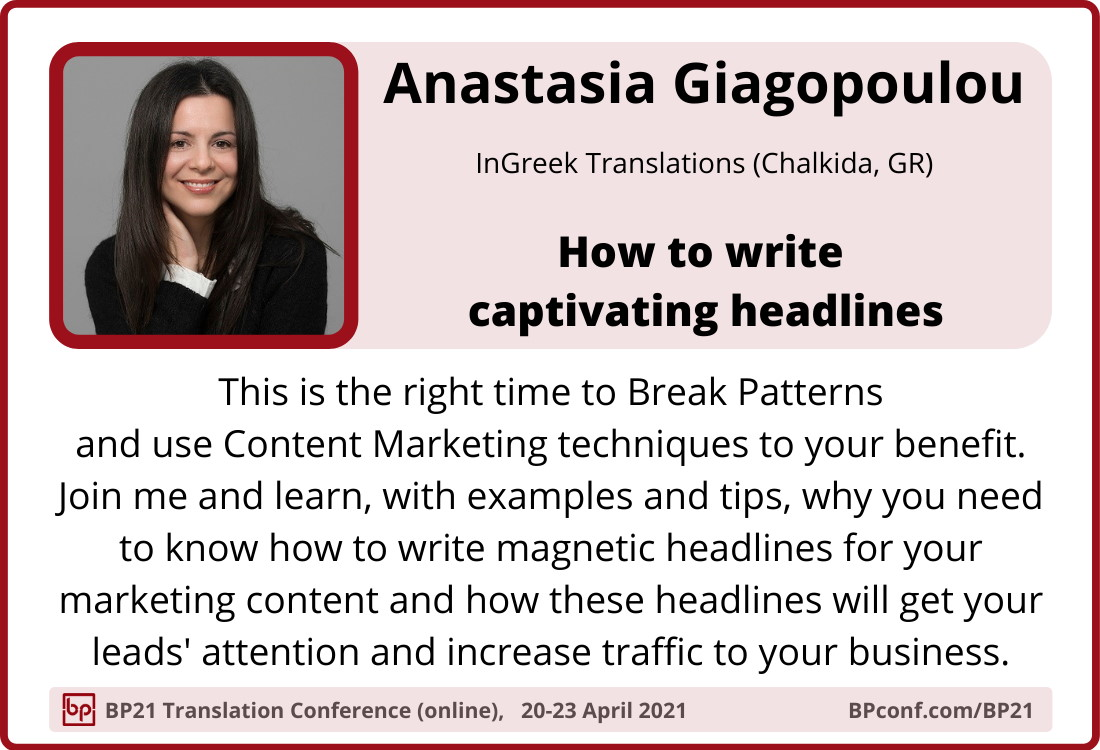 BP21 Translation Conference :: Anastasia Giagopoulou :: How to write captivating headlines for translators