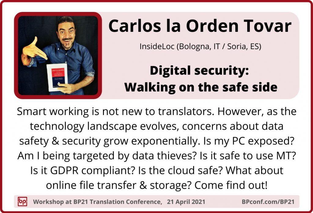 BP21 Translation Conference :: Carlos la Order Tovar :: Digital security for translators