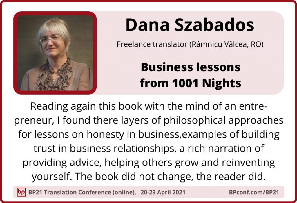BP21 Translation Conference  ::  Dana Szabados  ::  Business lessons from 1001 nights for translators