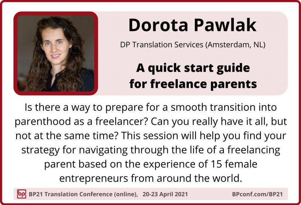 BP21 Translation Conference  ::  Dorota PAwlak :: Freelancing parent
