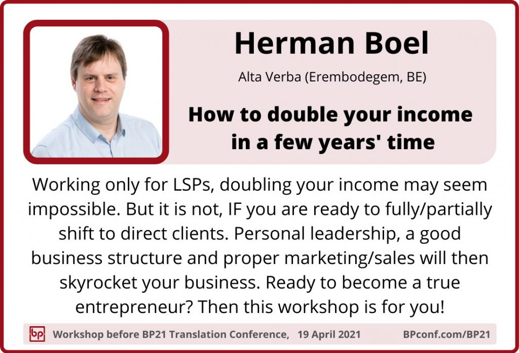 BP21 Translation Conference :: Herman Boel :: How to double your income as a translator
