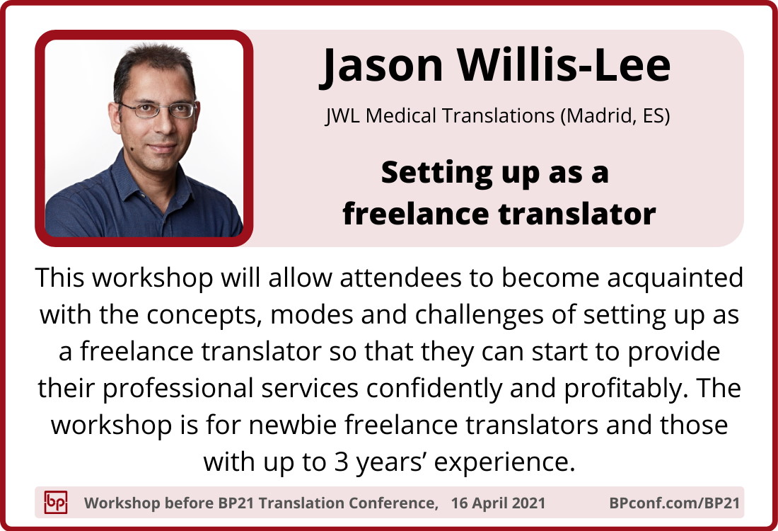 BP21 Translation Conference :: Jason Willis-Lee :: Setting up as a freelance translator :: Workshop