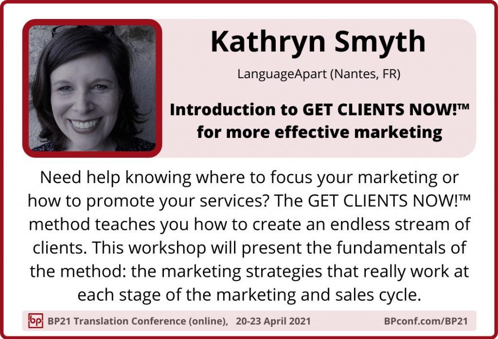 BP21 Translation Conference  ::  Kathryn Smyth  ::  Get clients now for translators