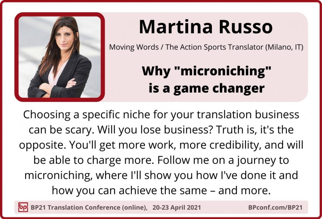 BP21 Translation Conference  ::  Martina Russo  ::  Microniching for translators