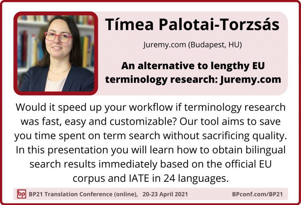 BP21 Translation Conference :: Tíma Torzsás-Palotai :: Juremy.com  EU terminology search