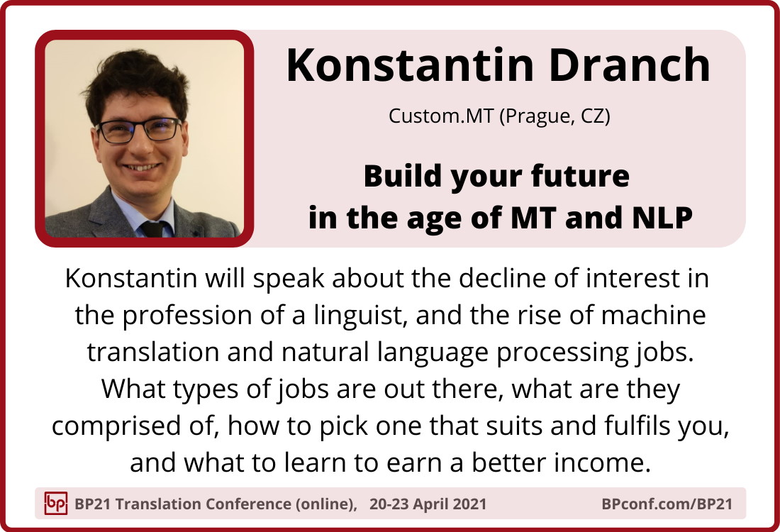 BP21 Translation Conference :: Konstantin Dranch ::  Build your future in the age of MT and NLP