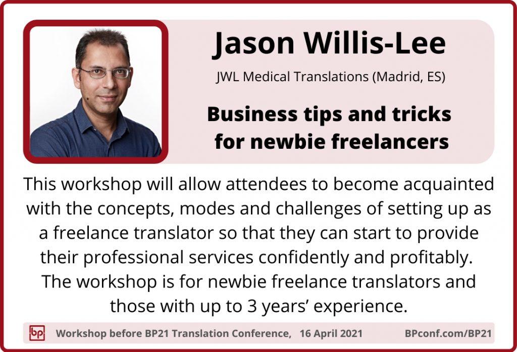 BP21 Translation Conference :: Workshop :: Jason Willis-Lee :: Business tips and tricks for newbie translators