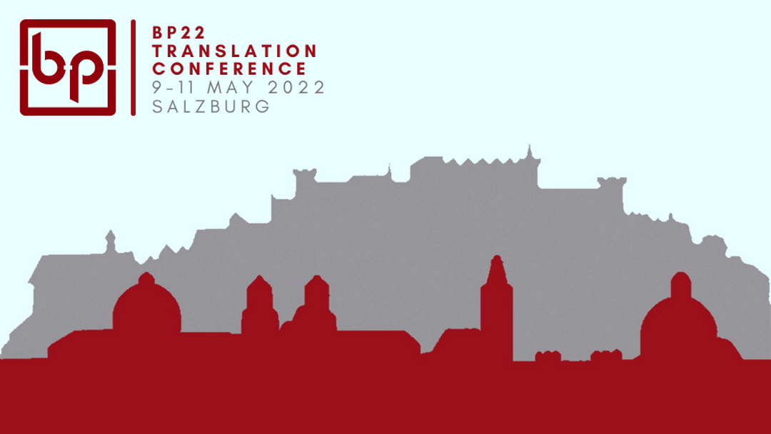 BP22 Translation Conference  :::  9-11 May 2022 :: Salzburg