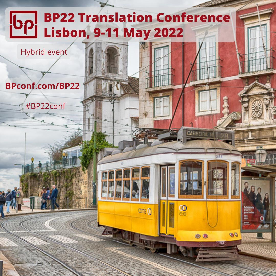 BP22 Translation Conference  :::  9-11 May 2022 :: Lisbon